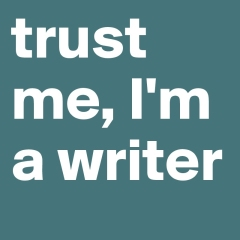 trust-me-I-m-a-writer